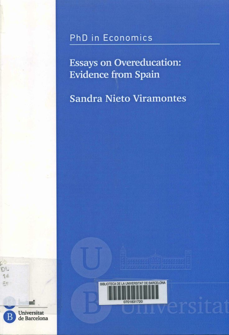 Essays on overeducation : evidence from Spain / Sandra Nieto Viramontes ; advisor: Raúl Ramos Lobo. Universitat de Barcelona, Facultat d'Economia i Empresa, 2014. http://cataleg.ub.edu/record=b2176834~S1*cat  #tesisdoctorals #bibeco