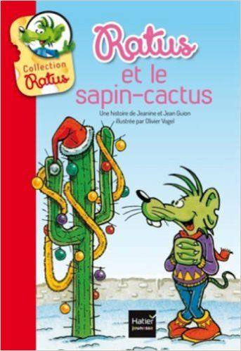 Amazon.fr - Ratus et le sapin-cactus - Jeanine et Jean Guion, Olivier Vogel…