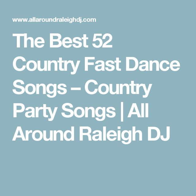 The Best 52 Country Fast Dance Songs Party