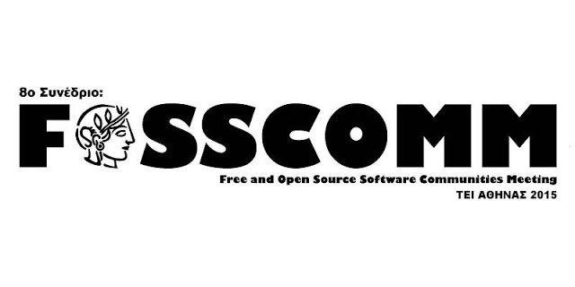 Το Fosscomm 2015 για τις «ανοιχτές» τεχνολογίες