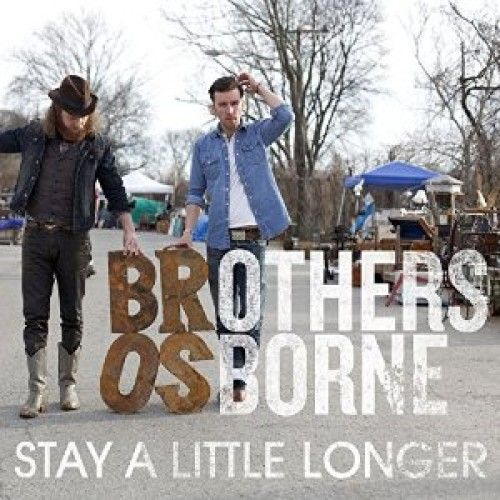 Telecharger Stay A Little Longer – Brothers Osborne