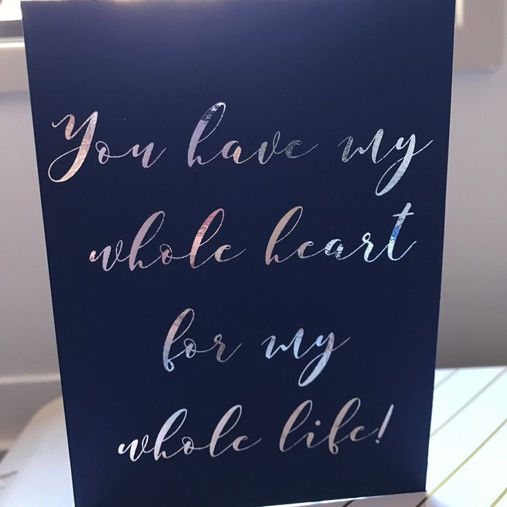 You have my whole heart for my whole life foil card