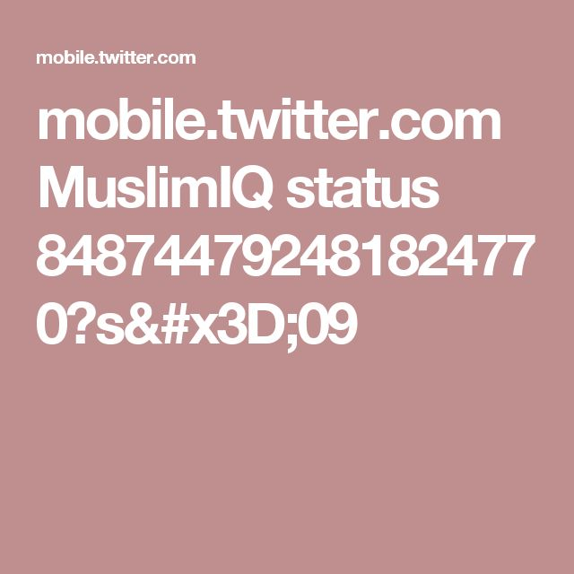 mobile.twitter.com MuslimIQ status 848744792481824770?s=09