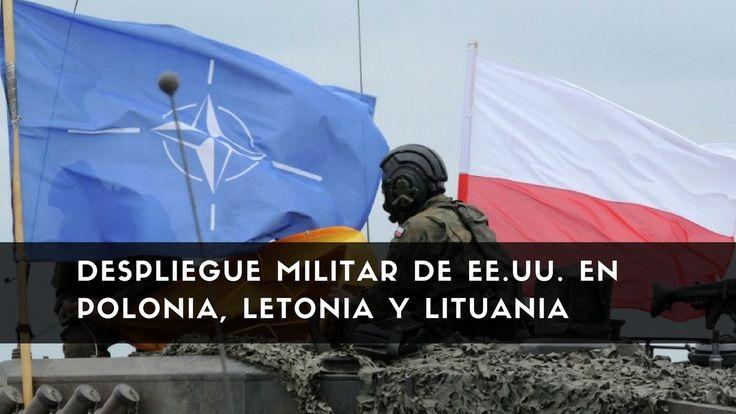 Despliegue militar de EE.UU. en Polonia, Letonia y Lituania, genera reac...