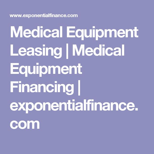 Medical Equipment Leasing | Medical Equipment Financing  | exponentialfinance.com