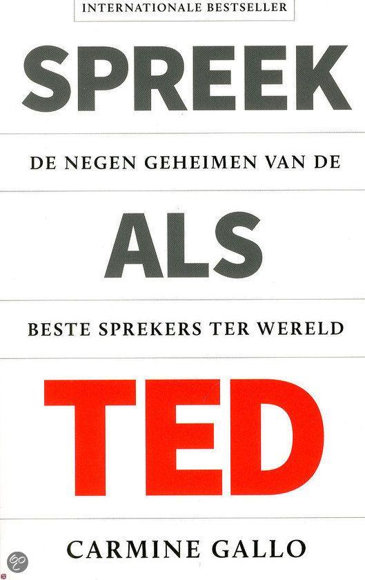 Spreek als TED / Carmine Gallo: De 9 tips om een TED-waardige presentatie neer te zetten.