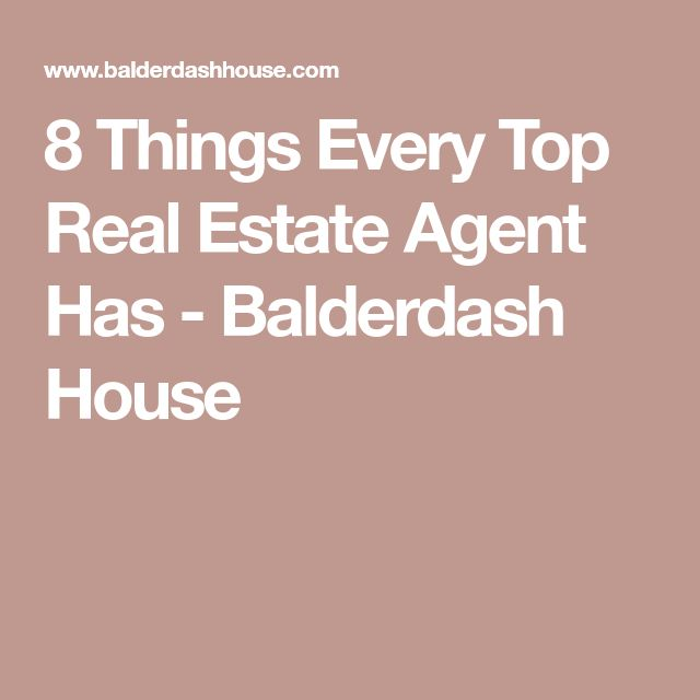 8 Things Every Top Real Estate Agent Has - Balderdash House