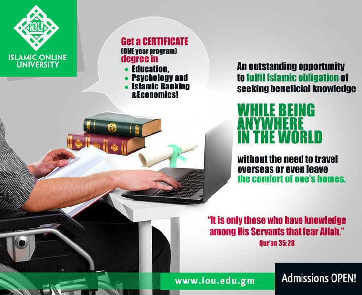 IOU offers a CERTIFICATE (1 year program) in: Education, http://www.islamiconlineuniversity.com/ced/ Psychology, http://www.islamiconlineuniversity.com/cpsy/ and in Islamic Banking and Economics. http://www.islamiconlineuniversity.com/cibe/ The choice is yours! Spring 2015 semester will start in March in sha Allah!  www.iou-global.com Email us at info@iou.edu.gm for any help in sha Allah. #Free #Education #Islam