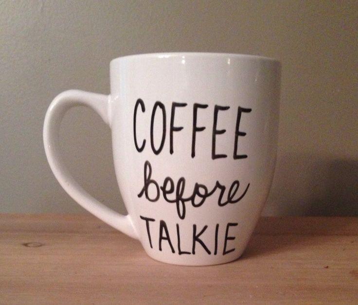 Unusual Coffee Cups Part - 46: Coffee Before Talkie Mug Coffee Lover Mug By Simplymadegreetings, $15.00