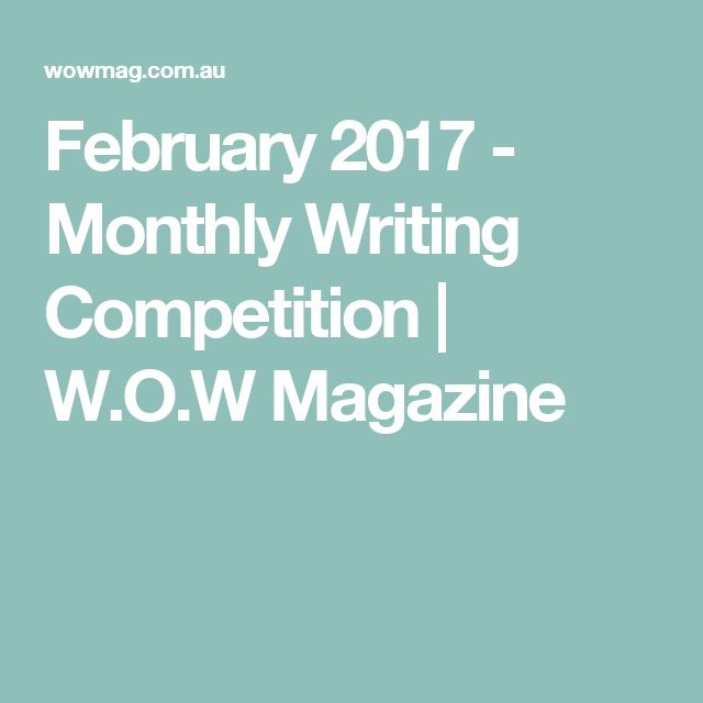 February 2017 - Monthly Writing Competition | W.O.W Magazine