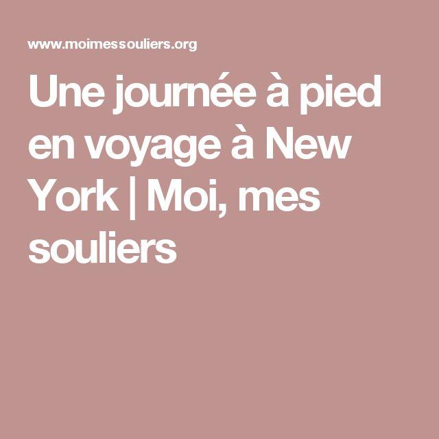 Une journée à pied en voyage à New York   Moi, mes souliers