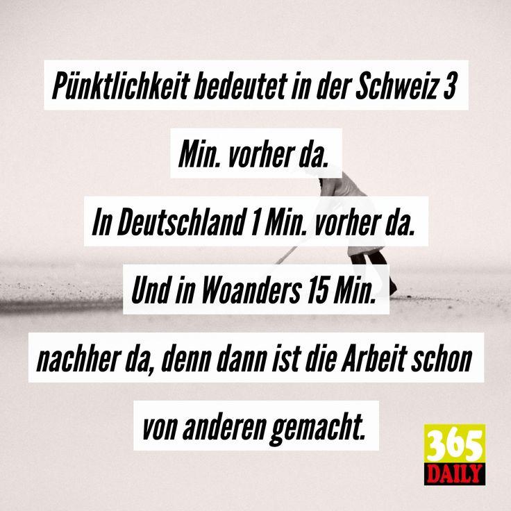 Man lernt hinzu, wenn man rumkommt. Ist so.   #Schweizer#Benehmen#Deutsche#Sitten#Gepflogenheit#Pünktlich#Uhrzeit#Minuten#Minute#Aufdieminute#Ausland#Andereländer#Sittenverfall#Konserativ#Treffen#Treffpunkt#Meeting#Büroalltag#Teamleiter#Teamtreffen#Besprechung#besprechen#Absprache#Zusammenhalt#Arbeiten#aufarbeit#Kulturell