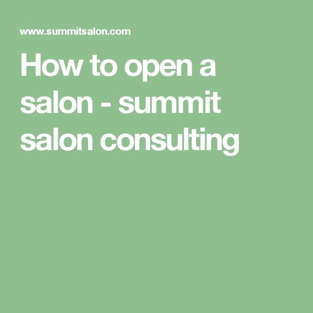 How to open a salon - summit salon consulting