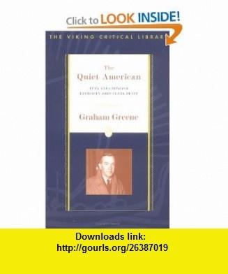 The Quiet American (Viking Critical Library) Graham Greene, John Clark Pratt , ISBN-10: 014024350X  ,  , ASIN: B000HIV0CC , tutorials , pdf , ebook , torrent , downloads , rapidshare , filesonic , hotfile , megaupload , fileserve