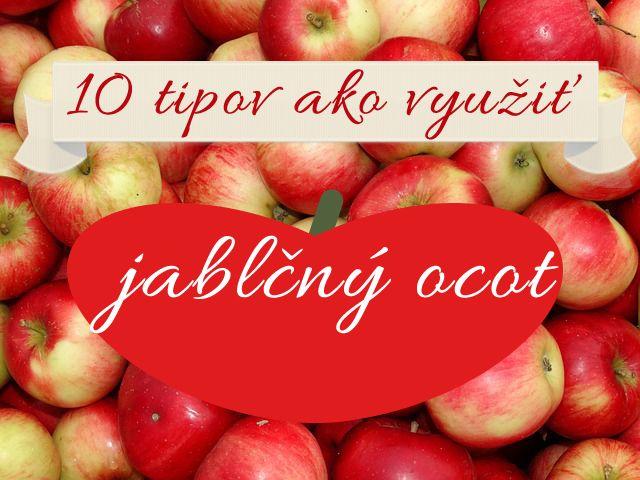 10 tipov ako využiť jablčný ocot