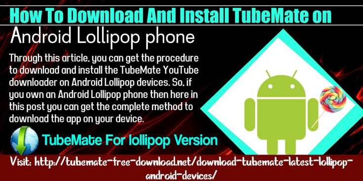 Through this article, you can get the procedure to download and install the TubeMate YouTube downloader on Android Lollipop devices. So, if you own an Android Lollipop phone then here in this post you can get the complete method to download the app on your device.  Website :- http://tubemate-free-download.net/download-tubemate-latest-lollipop-android-devices/