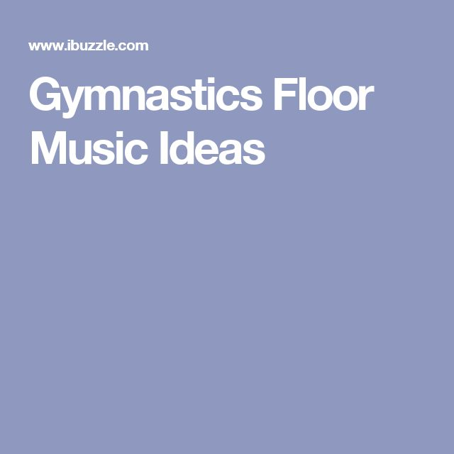 Gymnastics Floor Music Ideas