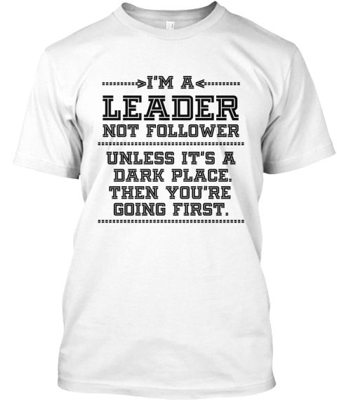 I'm A Leader White T-Shirt Front