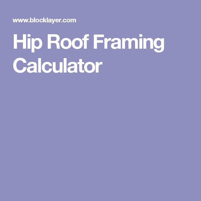 Hip Roof Framing Calculator