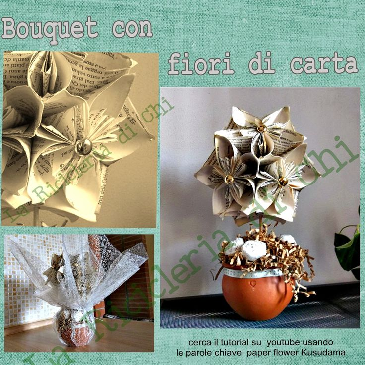 La Ricicleria di Chi: Un regalo senza tempo: bouquet di fiori di carta