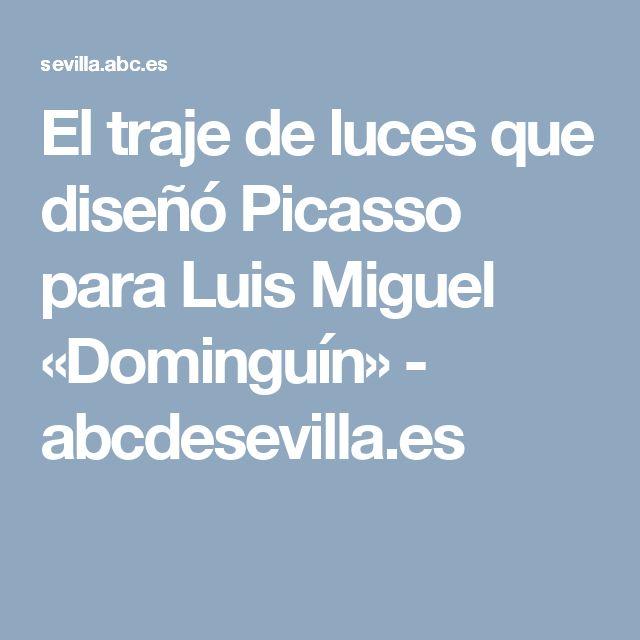 El traje de luces que diseñó Picasso para Luis Miguel «Dominguín» - abcdesevilla.es