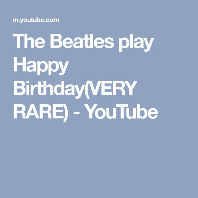 The Beatles play Happy Birthday(VERY RARE) - YouTube