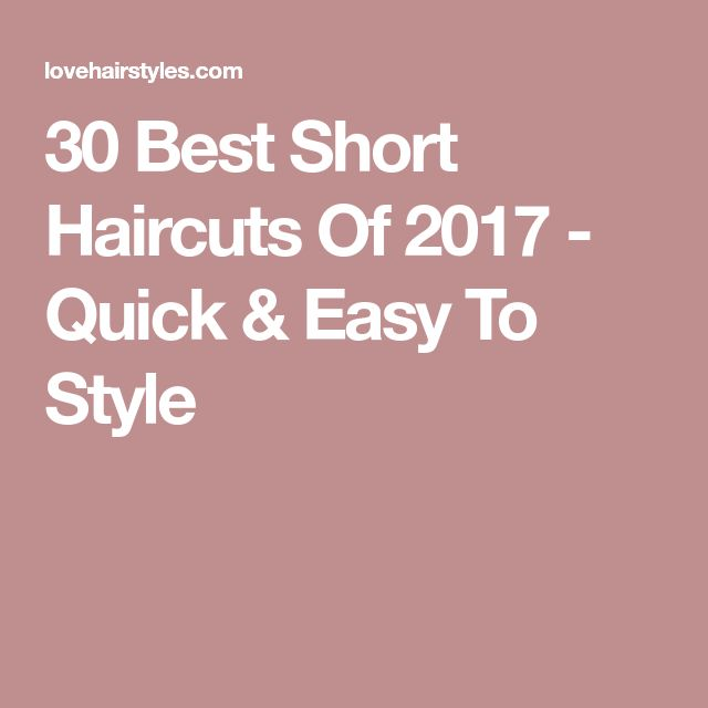 30 Best Short Haircuts Of 2017 - Quick & Easy To Style