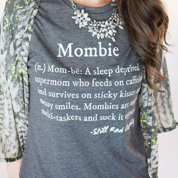 Mombie® Defined shirt (crew or v-neck) I so need to get this for my best friend! #Mombie