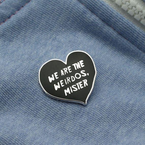 We are Weirdos, Mister esmalte duro pin, con el embrague de la mariposa en el reverso.  Teeny para adornar tu bolsa, solapa, bolsillo o lo que te