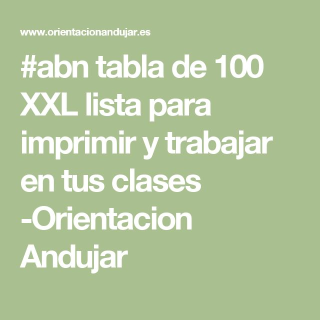 #abn tabla de 100 XXL lista para imprimir y trabajar en tus clases -Orientacion Andujar