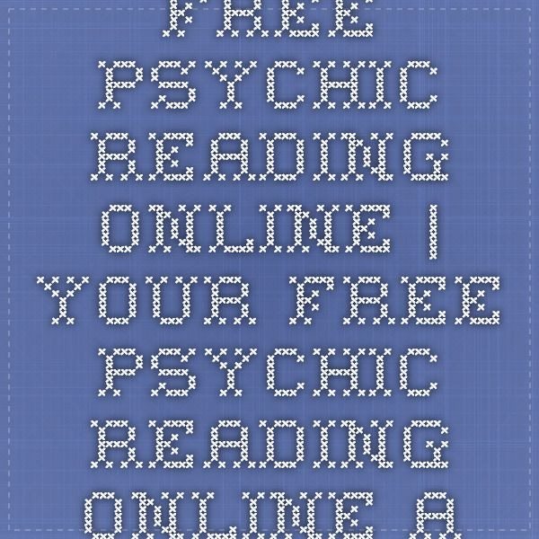 Free Psychic Reading online   Your Free Psychic Reading online and Love Tarot Reading
