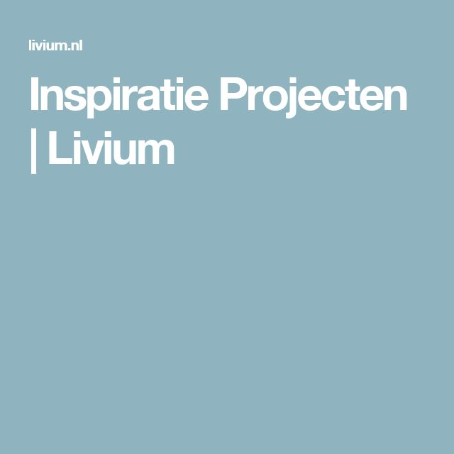 Inspiratie Projecten | Livium