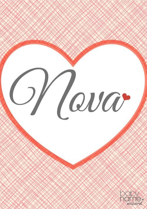 Nova: Meaning, origin, and popularity of the name. A bright, rising star of a name full of sparkle and modern sensibilities, Nova is going to catch on quick. It only recently appeared in the girls' top 1,000 and at last check it sits at 529. We love its sound, meaning, and how it feels like a twist on names like Norah and Noelle.
