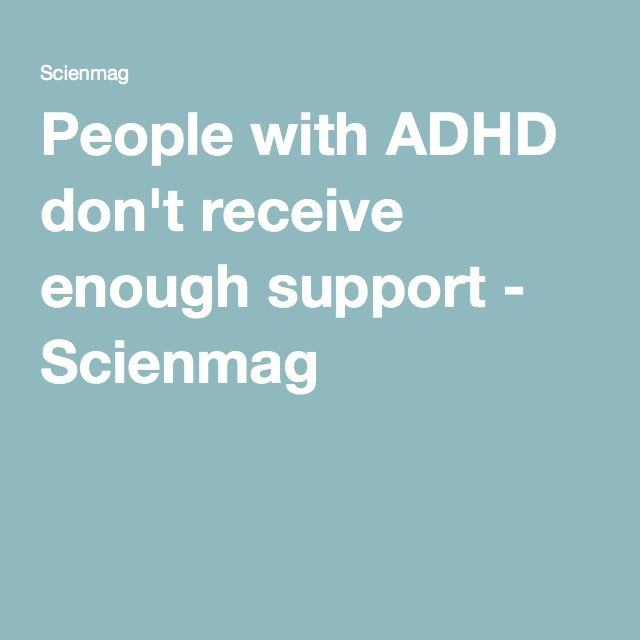 People with ADHD don't receive enough support - Scienmag