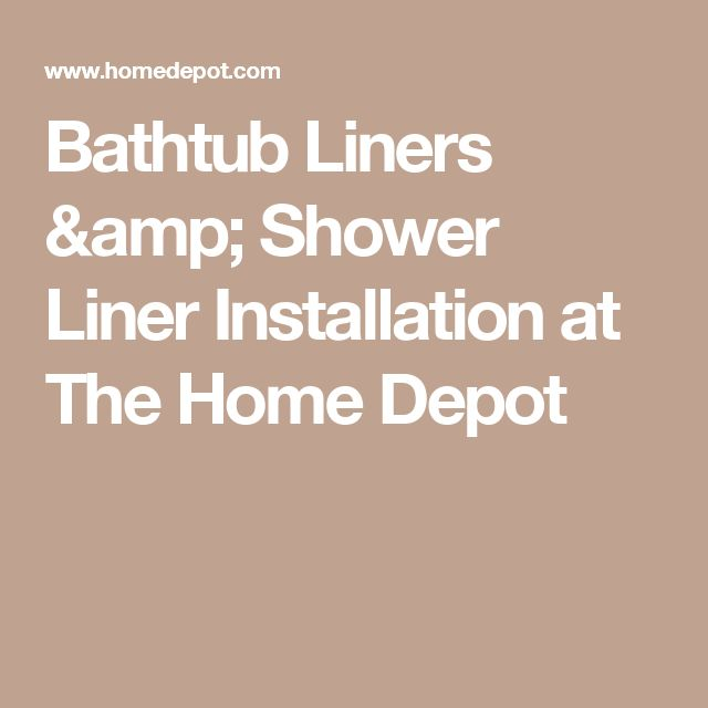 Bathtub Liners & Shower Liner Installation at The Home Depot