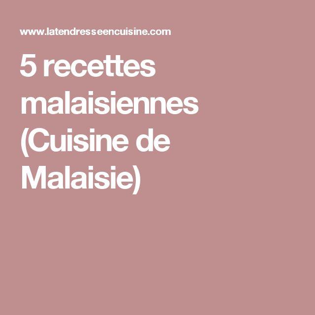 5 recettes malaisiennes (Cuisine de Malaisie)