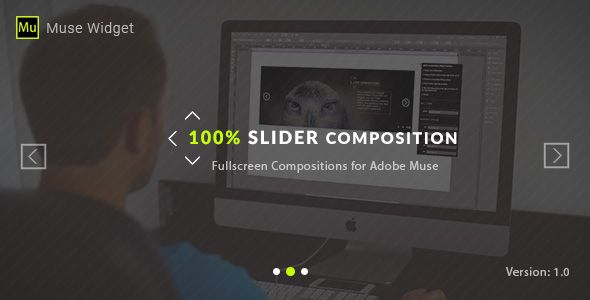 100% Slider Composition - Adobe Muse Widget . Our new Slider Composition Muse Widget makes it easy to create Fullscreen Compositions within Adobe Muse, something not possible