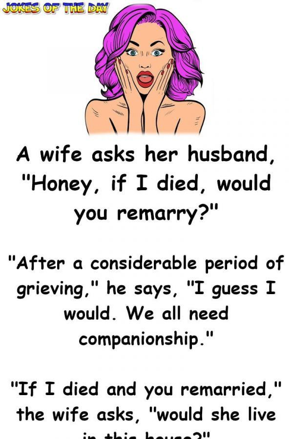 Wife And Husband Talk About Life If She Died Husband Jokes Funny Relationship Jokes Relationship Jokes