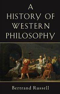 A History of Western Philosophy (1945) by the philosopher Bertrand Russell is a conspectus of Western philosophy from the pre-Socratic philosophers to the early 20th century.