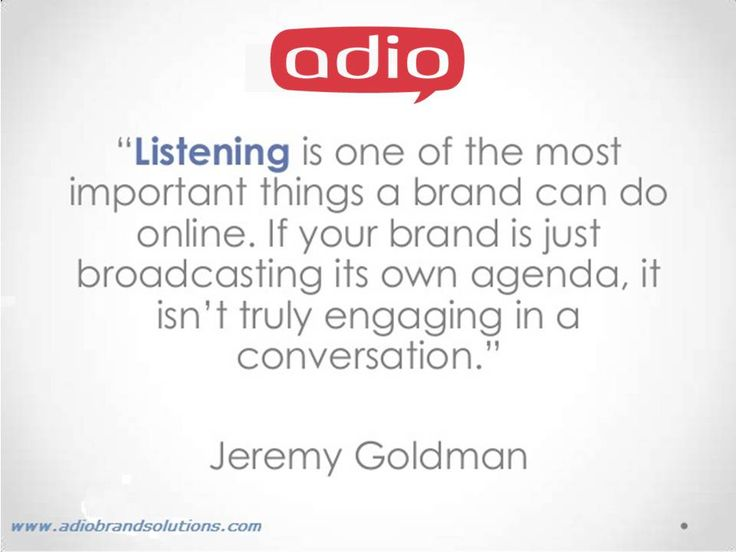 """""""Listening is one of the most important things a brand can do #online. If your brand is just broadcasting its own agenda, it isn't truly engaging in a #conversation."""""""