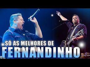 SÓ AS MELHORES MÚSICAS DE FERNANDINHO (SELEÇÃO DE OURO) 2017 - YouTube