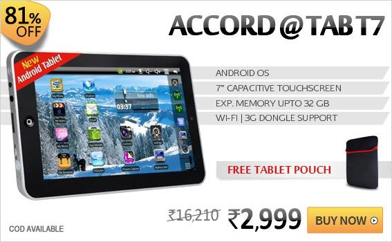 ACCORD TAB T7 with 81% off and  Free Tablet Pouch This great one has built in Wi-Fi, Flash Player. Play Games, Music, also has Office-Word/Excel/PowerPoint and with comes 3G dongle support. One can Chat online with friends with wireless Internet Surfing. Also one can add creativity to the captured images by editing them with text, drawings, ideas, emotions and more..
