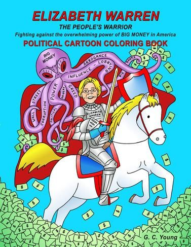 this new elizabeth warren cartooncoloring book tells her story in fighting the corruptible influence