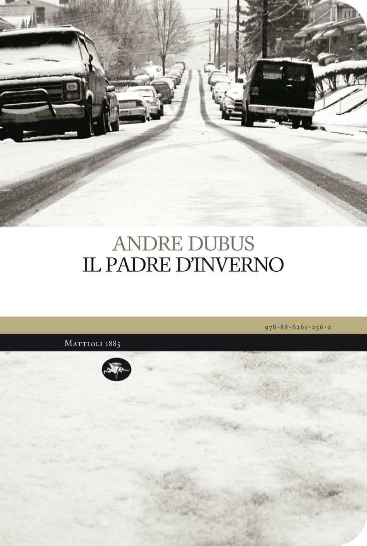 Andre Dubus - Il padre d'inverno