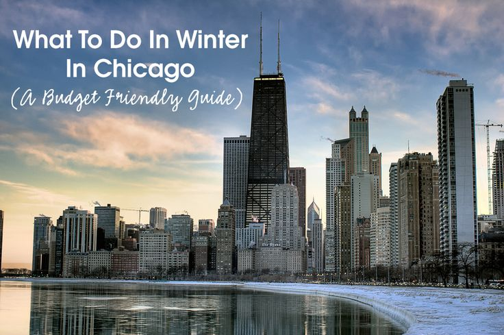 What To Do In Winter In Chicago (A Budget Friendly Guide)