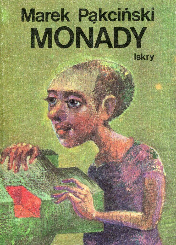 """""""Monady"""" Marek Pąkciński Cover by Franciszek Maśluszczak Published by Wydawnictwo Iskry 1989"""