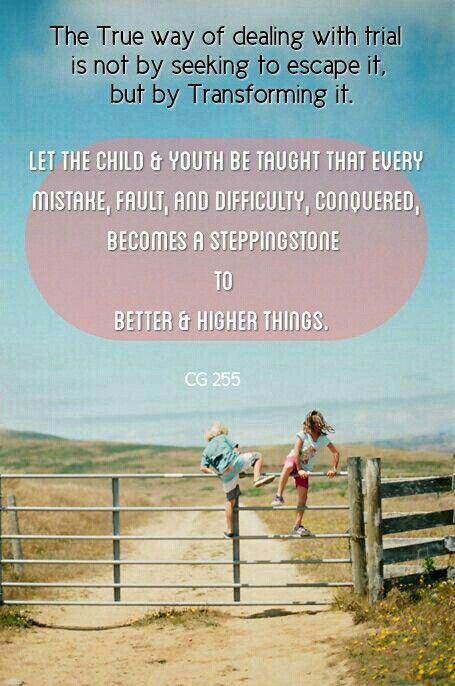 Child Guidance, Ellen G. White quote. Mistakes are a steppingstone to better things.