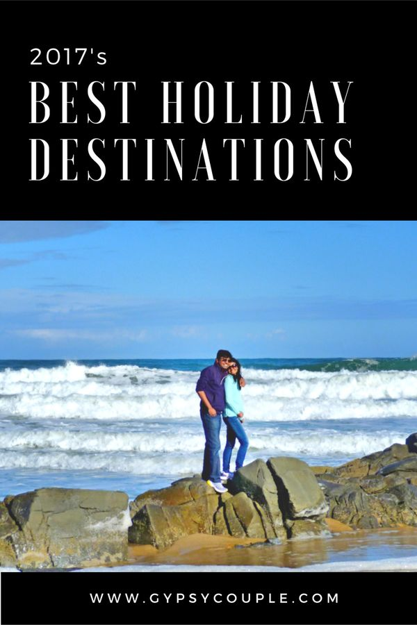 32 Best Holiday Destinations For 2017