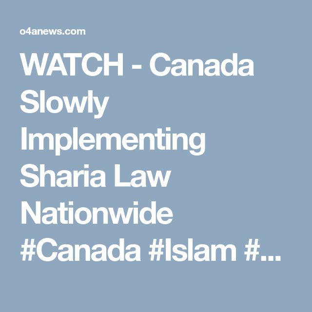 WATCH - Canada Slowly Implementing Sharia Law Nationwide #Canada #Islam #Muslim - Overpasses For America