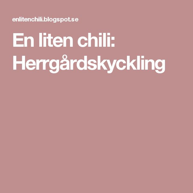 En liten chili: Herrgårdskyckling